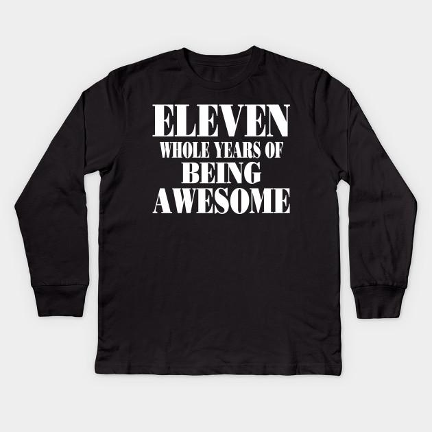 11th Birthday Shirt Gift Age 11 Year Old Boy Girl Tshirt Tee Kids Long Sleeve T