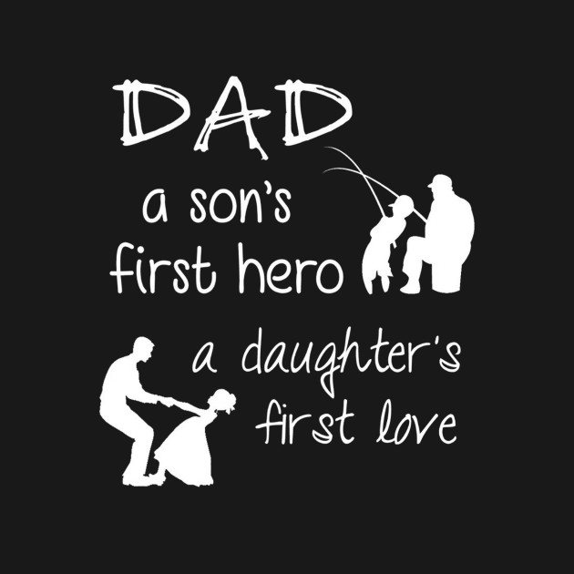 Download Daddy a Son's First Hero a Daughter's First Love TShirt ...