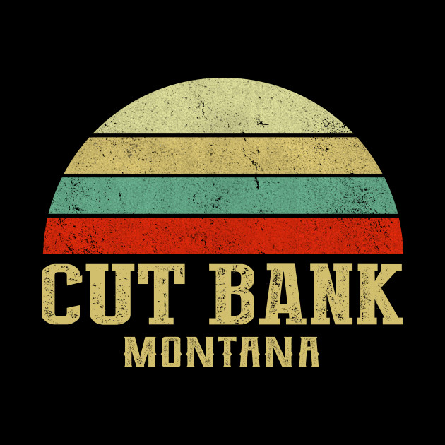 Retro Bank Design.Montana Vintage Retro Sunset Cut Bank Mt Shirt Cut Bank City