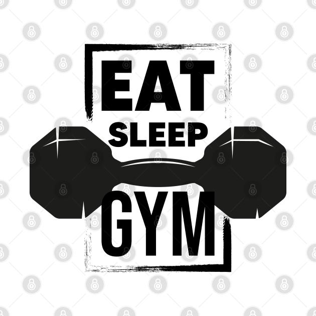 Eat sleep gym