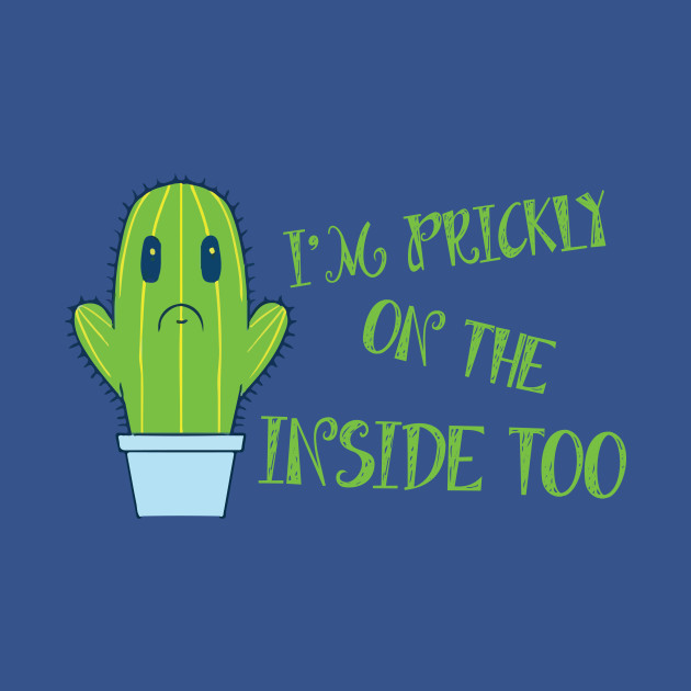 0a892cd70 I'm Prickly On The Inside Too Succulent Cute Cactus T-Shirt - Im Prickly On  The Inside Too Succulent Cute Cactus - T-Shirt   TeePublic