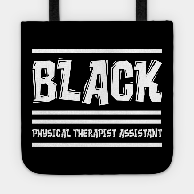 Black Physical Therapist Assistant Typographic Design