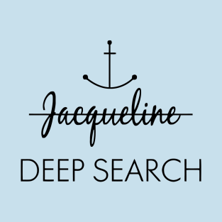 Strikeout Jacqueline Deep Search t-shirts