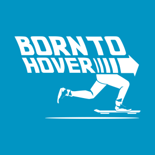 Born To Hover (White) t-shirts