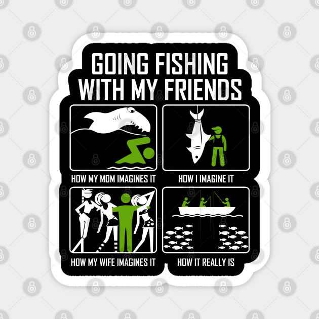 Funny Fishing Meme Fisherman Adult Humor Gift Funny Fishing For Men Magnet Teepublic Au