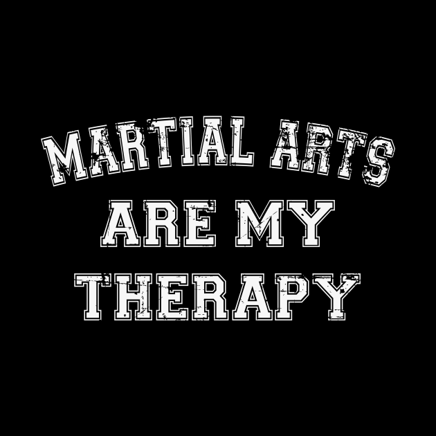 Martial Arts Are My Therapy.