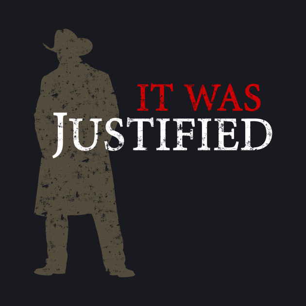 It Was Justified