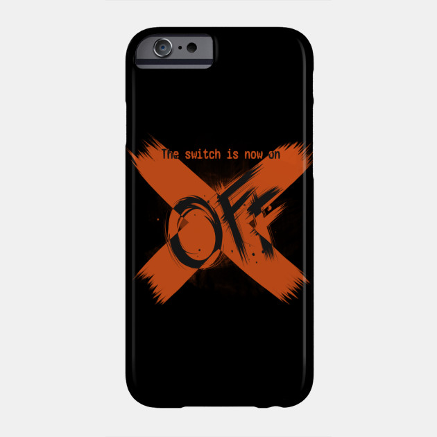 The Switch Is Now On Off Off Phone Case Teepublic