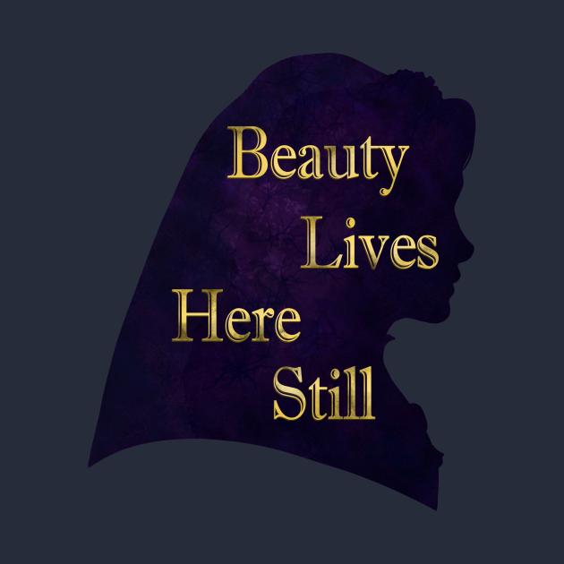 Beauty Lives Here Still