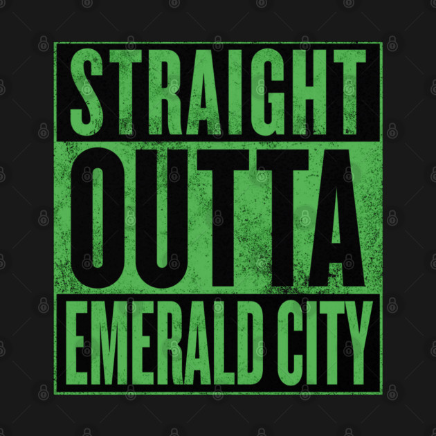 straight outta emerald city