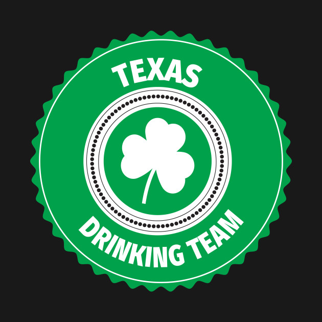 Texas Drinking Team Lucky St Patrick's Day Shamrock T-Shirt