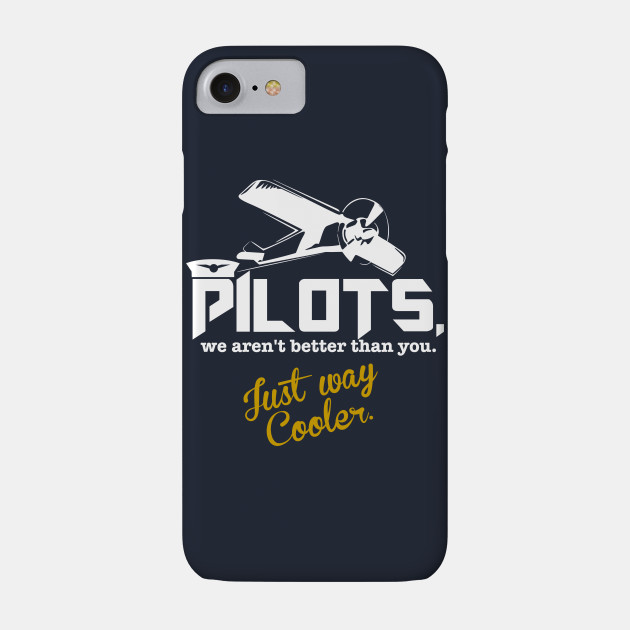Pilot's. We Aren't Better Than You Just Way Cooler