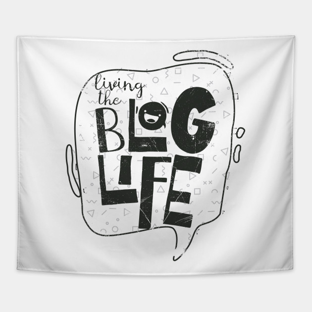Living The Blog Life