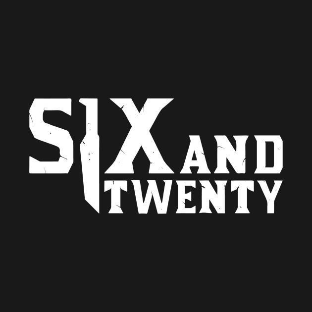 Six and Twenty