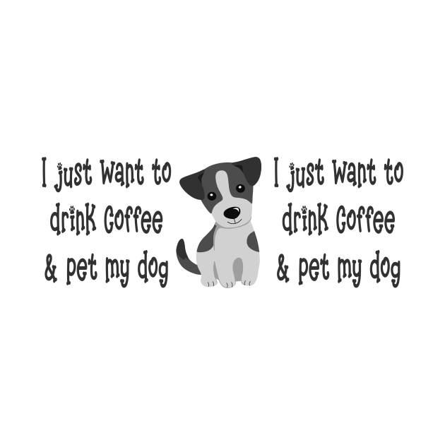 Just Want to Drink Coffee and Pet my Dog Cheeky Witch®