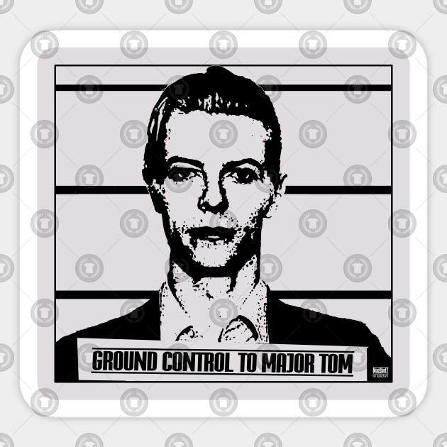 Ground Control To Major Tom David Bowie Sticker
