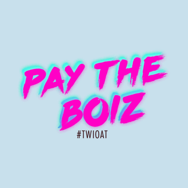 Pay The Boiz