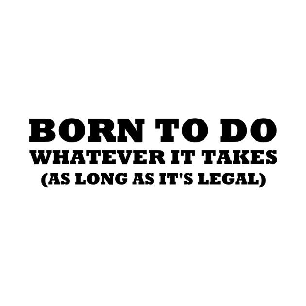 Born to Do This!