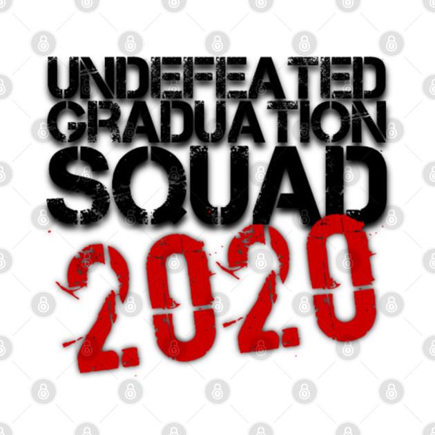 Undefeated Graduation Squad 2020