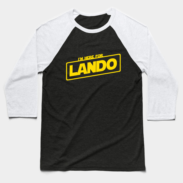 'I'm Here For Lando' Solo: A Star Wars Story Baseball T-Shirt