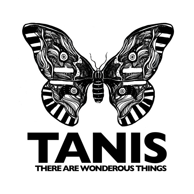 TANIS - There are wonderous things