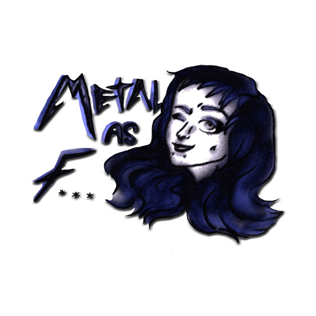 Metal as...