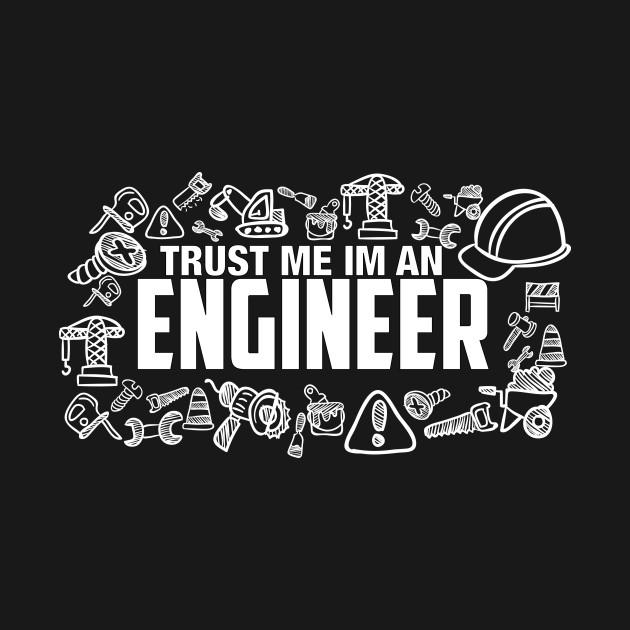 Trust Me I'm An Engineer! - Gadgets - T-Shirt