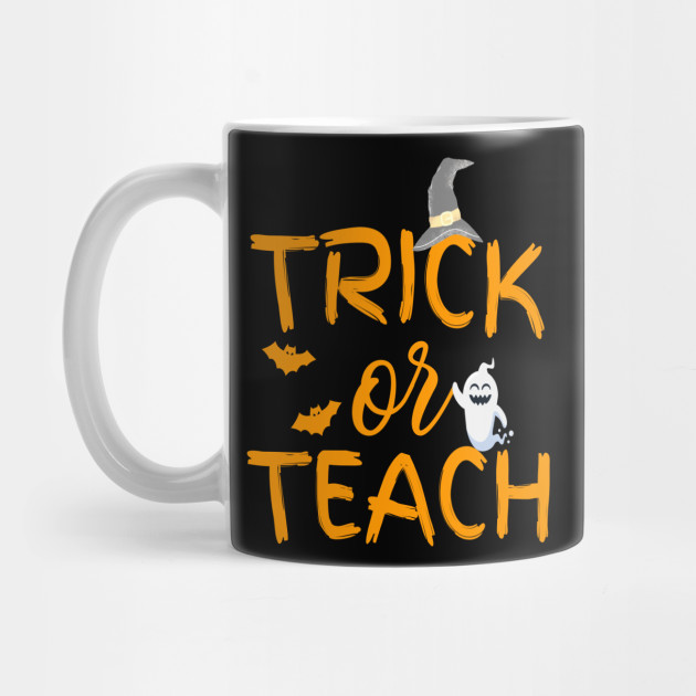 Trick or Teach Shirt, Halloween Teacher Shirt, Funny Halloween Shirt, Women's Halloween shirt, Halloween Gift Mug