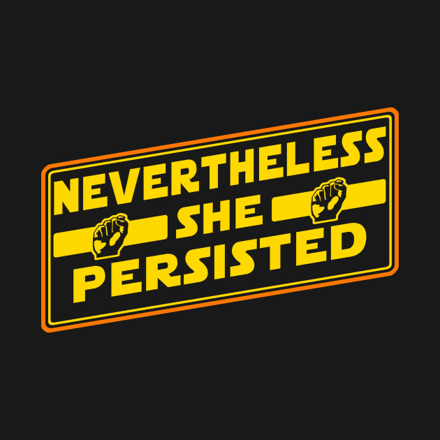 Nevertheless She Persisted in the Galactic Senate