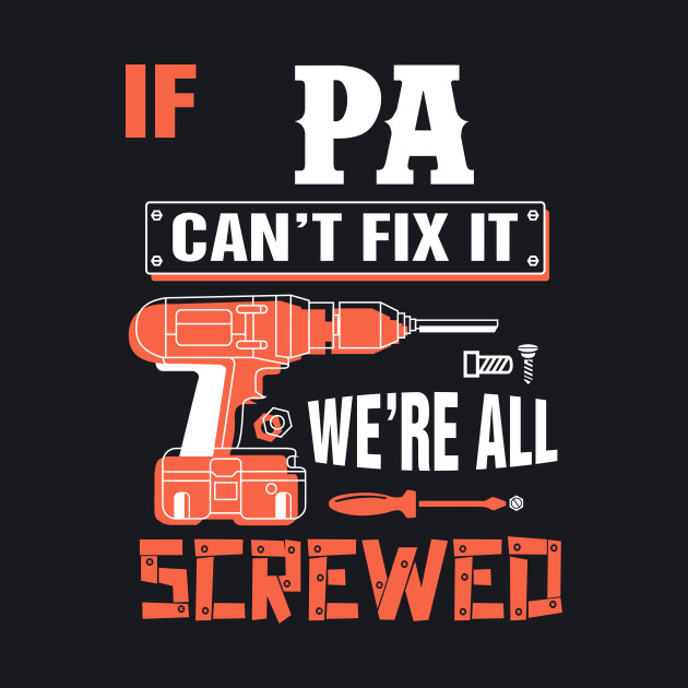 If PA Can't Fix It We're All Screwed - Grandpa PA