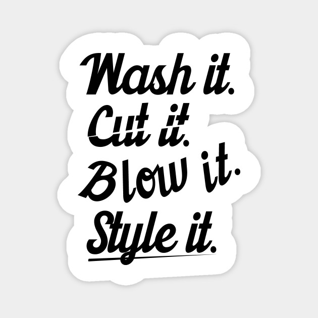 Cut it wash it style it (black)
