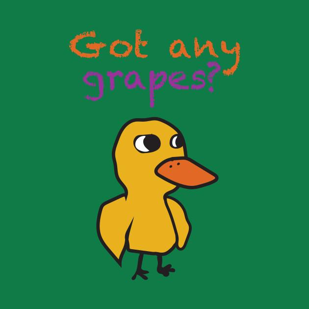 Got any grapes