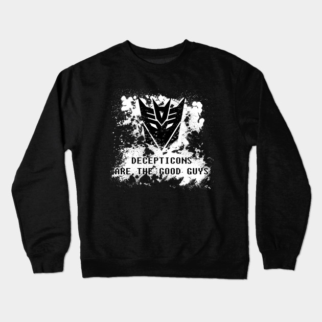 Decepticons Are The Good Guys Decepticons Crewneck Sweatshirt - Good guys sweatshirt