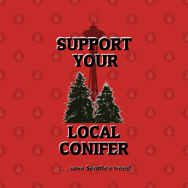 Support Your Local Conifer, Seattle