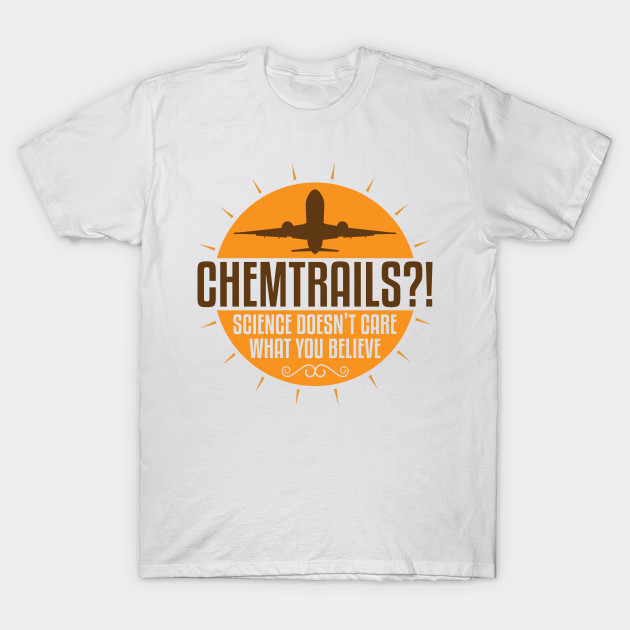 bae41c0f Chemtrails Science Doesn't Care What You Believe - Funny Aviation ...