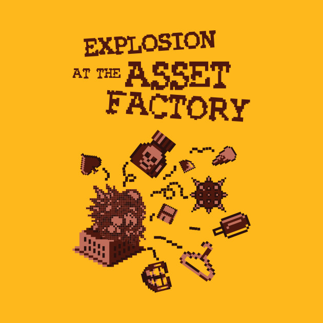 Explosion at the Asset Factory