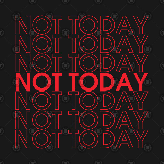 Not Today Funny Saying
