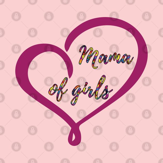 Mama of girls cute design.