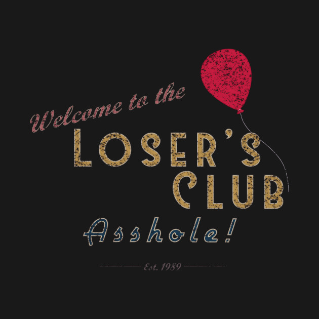 welcome to the loser 39 s club it t shirt teepublic. Black Bedroom Furniture Sets. Home Design Ideas
