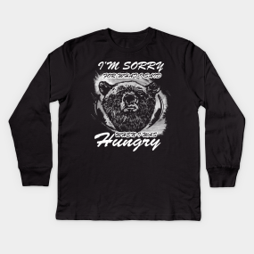 35fdf8d18 I'm Sorry For What I Said When I Was Hungry Kids Long Sleeve T-Shirt