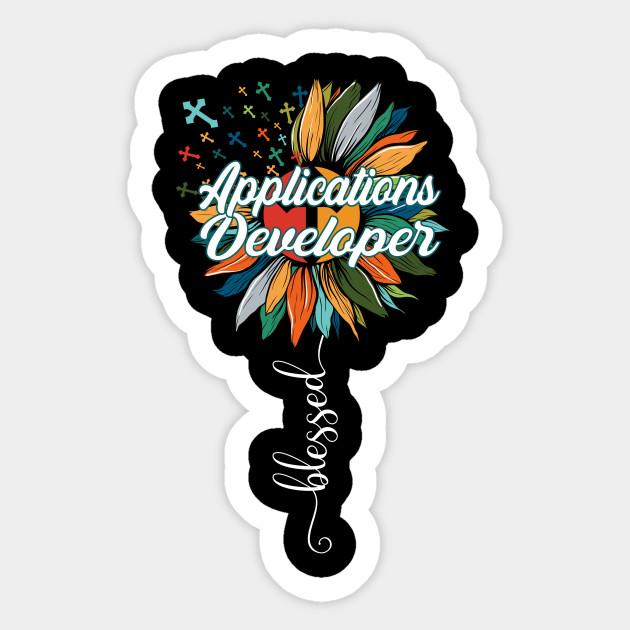 Blessed Applications Developer Applications Developer Sticker Teepublic Uk