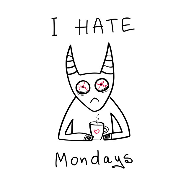 I hate Mondays - white ($ for SilverCord-VR)