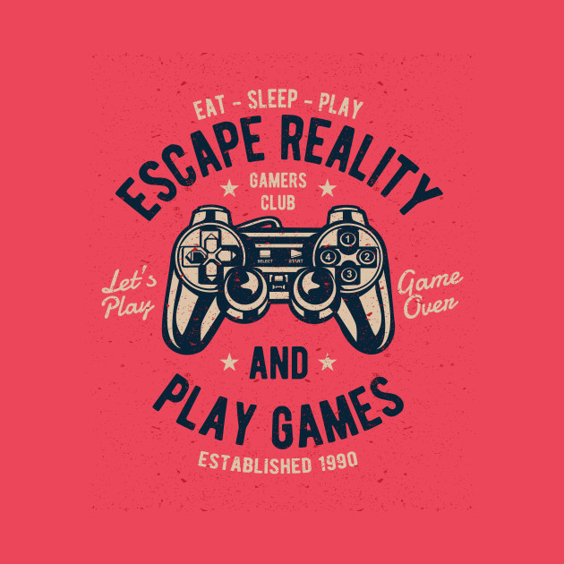 33d5efe54e2b Escape Reality and Play Games Escape Reality and Play Games