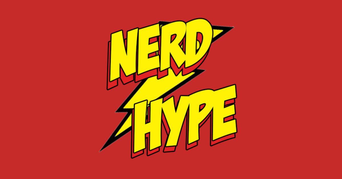 Nerd/Hype Tees! - Nerdhype