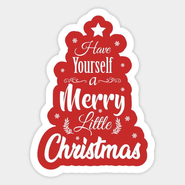 Have Yourself A Merry Little Christmas.Have Yourself A Merry Little Christmas