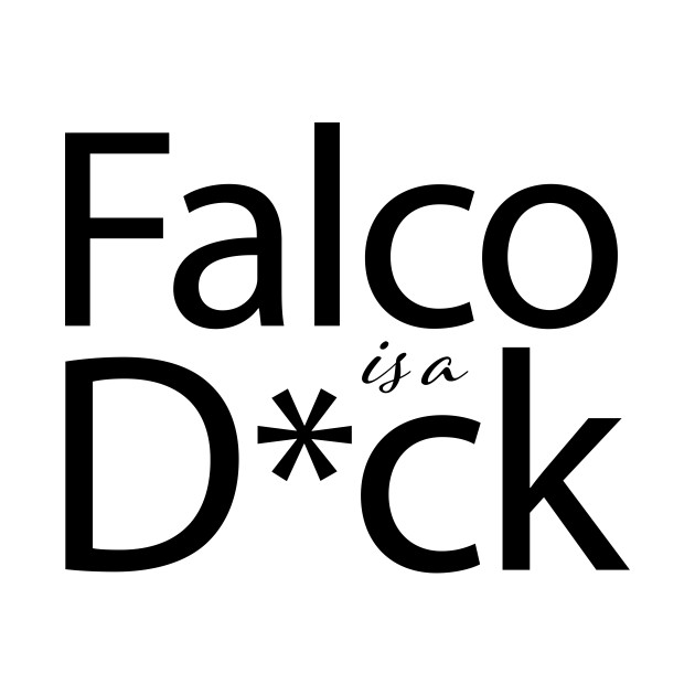 Falco is a D*ck (Censored)