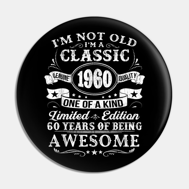 Classic 1960 60th Birthday Gift Ideas Classic 1960 60th Birthday Gift Ideas Pin Teepublic