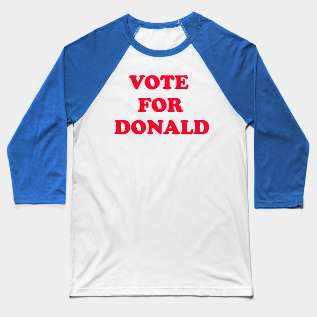 Vote For Donald Baseball T-Shirt