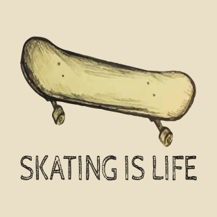 Skating is Life t-shirts