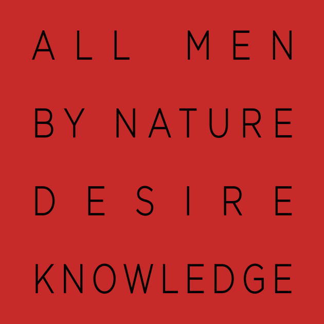 All Men By Nature Desire Knowledge 72